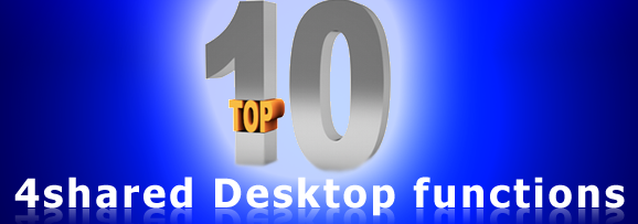 top 10 4shared desctop functions