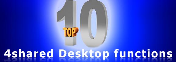 top 10 4shared desctop functions