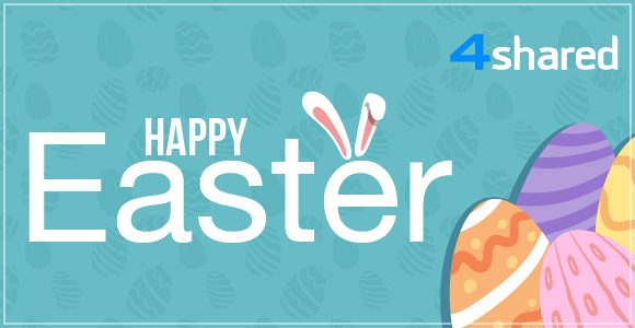 Happy Easter Weekend from 4shared!